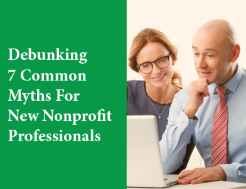 Debunking 7 Common Myths For New Nonprofit Professionals