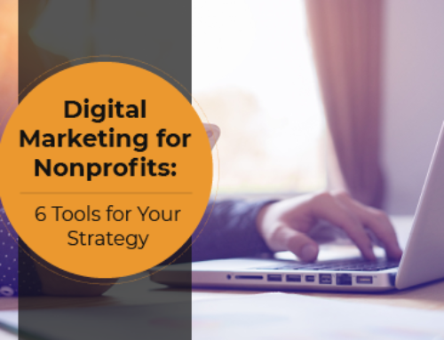 Digital Marketing for Nonprofits: 6 Tools for Your Strategy