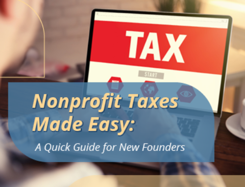 Nonprofit Taxes Made Easy: A Quick Guide for New Founders