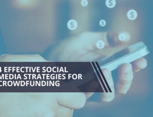 4 Effective Social Media Strategies for Crowdfunding